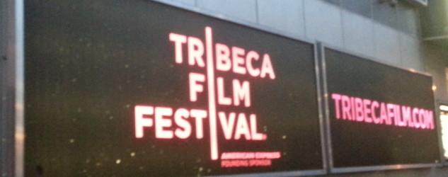 Tribeca Film Festival 2013 Coverage