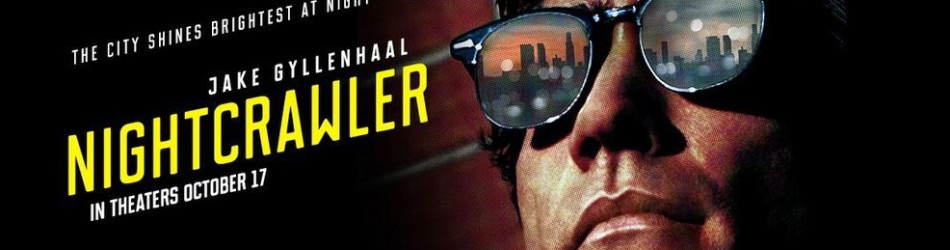 Movie Review: 'Nightcrawler' is a Mesmerizing Showcase for Jake Gyllenhaal's Talents
