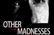 First Time Fest 2015: 'Other Madnesses' Review