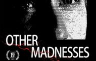 First Time Fest 2015 Film 'Other Madnesses' Out on iTunes & Blu-ray/DVD Today
